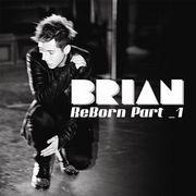 韓国音楽 Brian(ブライアン)- ReBorn Part 1 [Mini Album]
