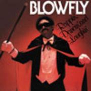 BLOWFLY  RAPPIN' DANCIN' AND LAUGHIN'