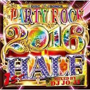 DJ JO-JI / PARTY ROCK 2016 1ST HALF  �m�yCD�@���K�i 2���g �y�A��Ձz