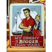 アメリカンブリキ看板 私のディンギーの方が大きい