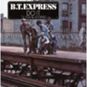 B.T. EXPRESS  DO IT ('TIL YOU'RE SATISFIED)