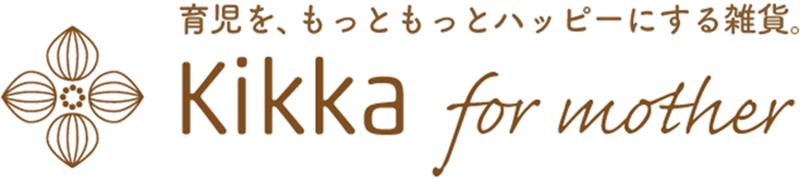 Kikka for mother【キッカフォーマザー】