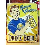 アメリカンブリキ看板 水を我慢してビールを飲もう